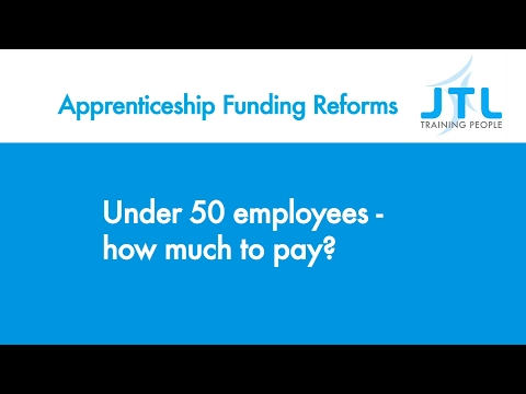 Under 50 employees - how much to pay? - JTL Apprenticeship Funding Reform Guidance