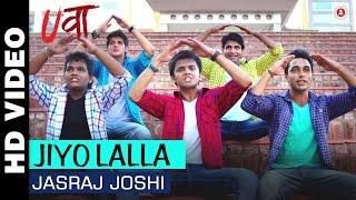 Jiyo Lalla - Uvaa   Jasraj Joshi   Praveen - Manoj width=