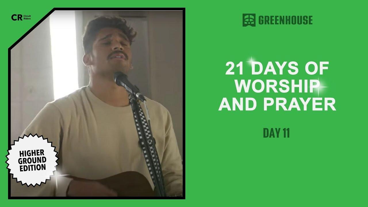 Circuit - Greenhouse: Higher Ground - Day 11 | 21 Days of Worship and Prayer