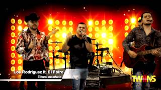 El Toro Encartado-Los Rodriguez feat. El Potro de Sinaloa - (En Vivo)