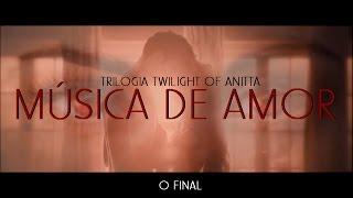 Música de Amor - Anitta (Vídeo Clipe) Trilogia Twilight of Anitta Parte 3/Prod. David Alcânttara