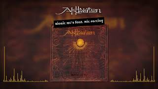 Akhenathon - Bionic MC's feat. Mic Forcing (Audio officiel)