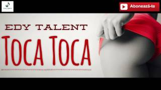 TOCA TOCA - Edy Talent [oficial audio] manele noi 2016