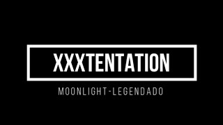 XXXTENTATION - Moonlight  (Legendado)