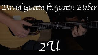 David Guetta ft. Justin Bieber - 2U - Fingerstyle Guitar