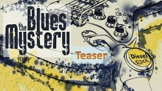 The Blues Mystery - Diesel Rock - Teaser new album (official)