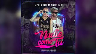 JP El Arabe ft. MARIO HART - NADIE COMO TU (vídeo oficial) PRONTO