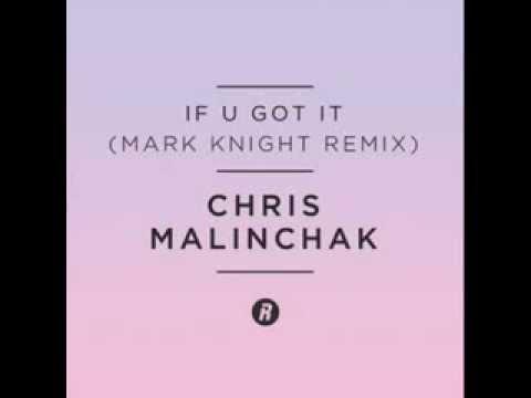 chris-malinchak-if-u-got-it-mark-knight-remix-artificialworld