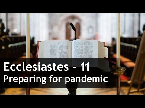 Ecclesiastes 11 preparing for pandemic