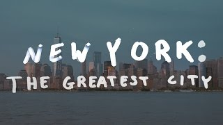 New York: The Greatest City On Earth