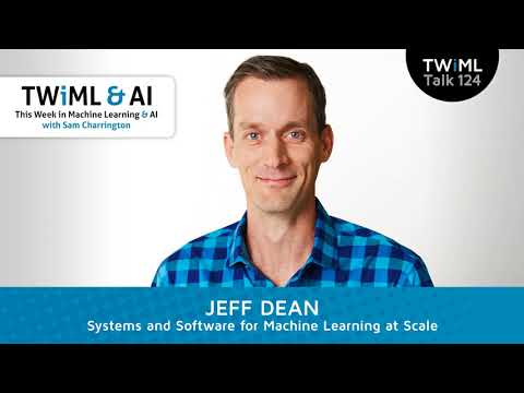 Jeff Dean Interview - Systems and Software for Machine Learning at Scale