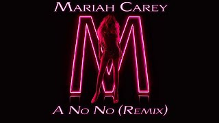 Mariah Carey - A No No (Remix) feat. Stefflon Don