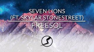 Seven Lions - Freesol (ft. Skyler Stonestreet)