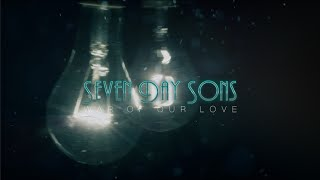 Seven Day Sons - War of Our Love (Official Lyric Video)