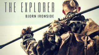 Bjorn Ironside || The Explorer (Vikings)