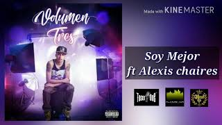 Toser One - Soy Mejor FT Alexis Chaires // Preview 2018