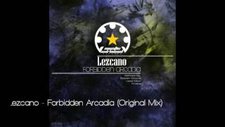 Lezcano - Forbidden Arcadia (Original Mix)