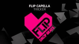 Flip Capella - Tricker