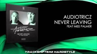 Audiotricz Ft. Miss Palmer - Never Leaving ( Radio Edit ) [ HD/HQ ]