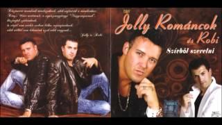 Jolly Románcok & Robi - Szerelmes Lettem Beléd