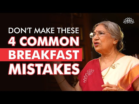 5 Things You Should Never Do with Your Breakfast | Dr. Hansaji Yogendra