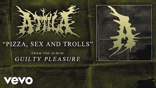 Attila - Pizza, Sex, and Trolls (audio)