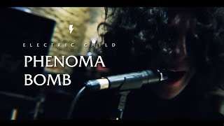 Electric Child - Phenoma Bomb  [OFFICIAL VIDEO]