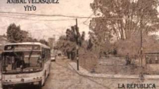 ANIBAL VELASQUEZ - YIYO .wmv
