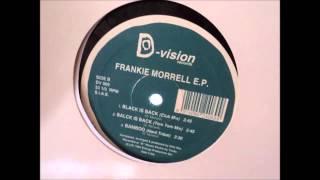 Black Is Back (original mix) - Frankie Morrell
