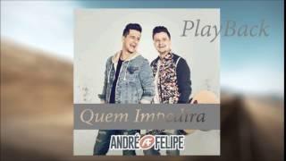 Quem Impedira - PlayBack André & Felipe