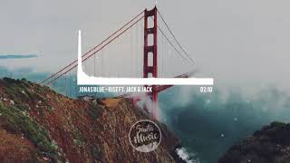 Jonas Blue - Rise ft. Jack & Jack (The Best Remix)🎶