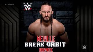 WWE: Break Orbit (Remix) [Neville] ►Theme Song Fixed + Custom Cover