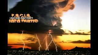 """R.A.C.L.A. - Fără nume (cu L Doctor, Escobar, Brugner & Connect""""R) (HD)"""