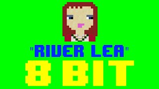 River Lea (8 Bit Remix Cover Version) [Tribute to Adele] - 8 Bit Universe