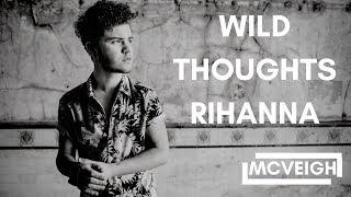 DJ Khaled, Rihanna, Bryson Tiller   Wild Thoughts   Rock Cover - Joe McVeigh