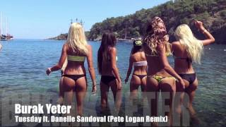 Burak Yeter - Tuesday ft  Danelle Sandoval (Pete Logan Remix)