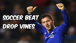 Soccer Beat Drop Vines #19