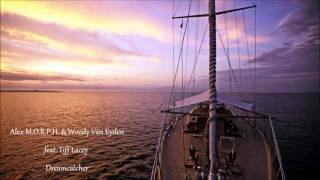 Alex M.O.R.P.H. & Woody Van Eyden feat. Tiff Lacey - Dreamcatcher