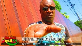 Cutty Ranks - Brave Enough (Various Artist Diss) ♯98 Was Great Riddim ♫Dancehall 2017