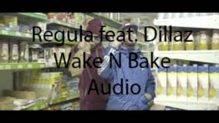 Regula feat. Dillaz - WAKE N BAKE  (Audio)