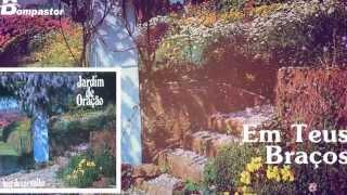 Luiz de Carvalho - Em Teus Braços (Cd Jardim de Oração) Bompastor 1988