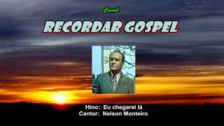 Eu chegarei lá  -  Nelson Monteiro