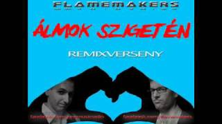 Flamemakers-Álmok szigetén(Cosmonov Remix)