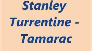 Stanley Turrentine - Tamarac