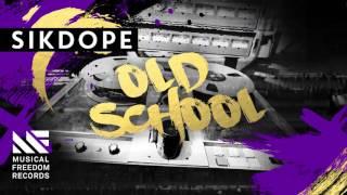 Sikdope - Old School
