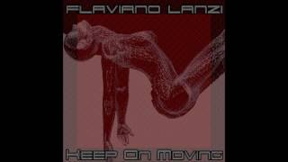Keep On Moving (Original Mix) Flaviano Lanzi