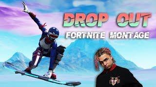 """Fortnite Montage - """"DROP OUT"""" (Lil Pump)"""