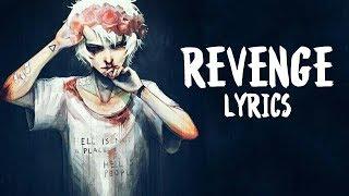 Nightcore - Revenge (XXXTENTACION/Kid Travis COVER) - Lyrics