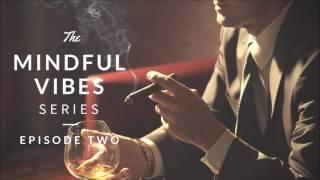 Mindful Vibes - Episode 02 (Jazz Hop Mix) [HD]