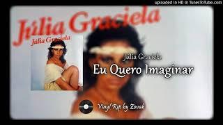 Júlia Graciela - Eu Quero Imaginar